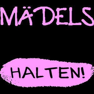 MÄDELS PEGEL HALTEN - Motto – Humor - Statement