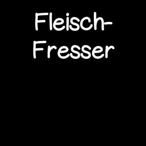 Fleisch Fresser