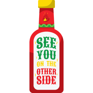 See You On The Other Side - Scharfe Sauce Chili