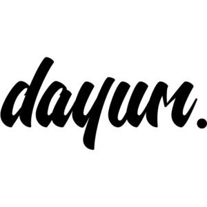 dayum.