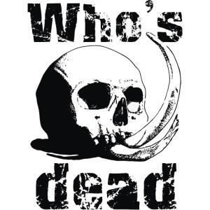 Who's dead - Black