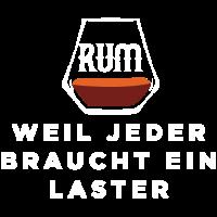 Jeder braucht ein Laster, Rum, Geschenk T-Shirt,