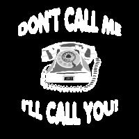 Don t call me