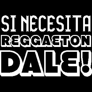 Si necesita Reggaeton Dale Latin Musik Geschenk
