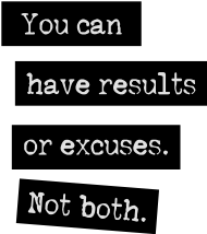 Sport Shirt: You Can Have Results Or Excuses. Not Both.