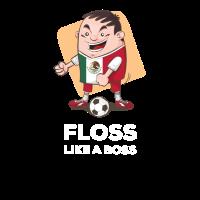 Mexiko Fußball Floss wie ein Boss Futbol Fußball