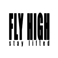 FLY HIGH stay lifted