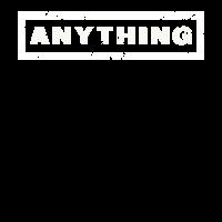 Anything Schriftzug