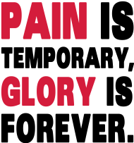 Sport Shirt: Pain Is Temporary, Glory Is Forever.