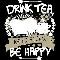 Drink Tea, Read Books, Be Happy - Tee & Bücher Fan