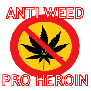 """""""Anti Weed - Pro Heroin"""" (Witziges Design)"""