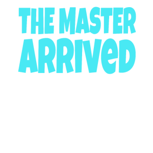 The Master arrived