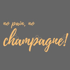 No Pain, No Champagne!