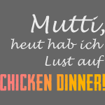"""PUBG """"Mutti heut hab ich Lust auf Chicken Dinner!"""""""