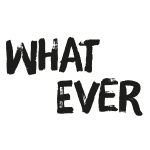 What ever - Cooler Spruch