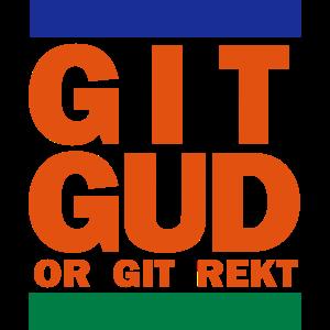 GIT GUD OR GIT REKT