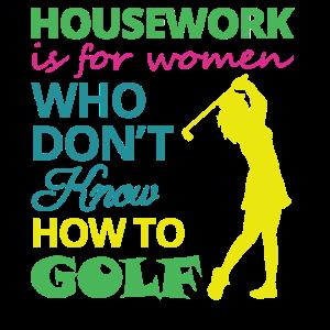 Hausarbeit für Frauen, die nicht Golf spielen