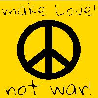 MAKE LOVE! NOT WAR!