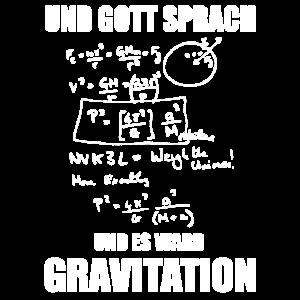 Und gott sprach un es ward gravitation
