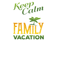 Keep Calm we´re on Family Vacation Familien Urlaub