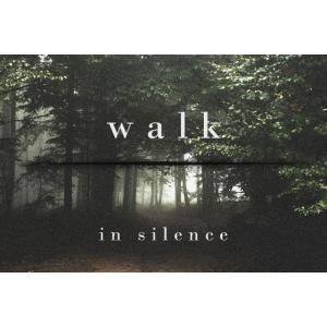 Walk in silence