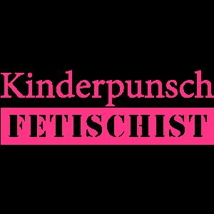 Kinderpunsch Fetischist
