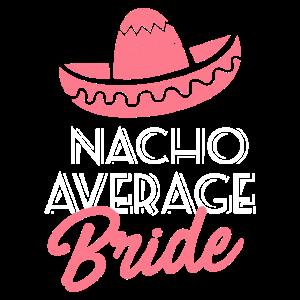Nacho Durchschnittsbraut, durchschnittlicher Feiertag, lustiges mexikanisches Hochzeits-Geschenk, Sombero Hut