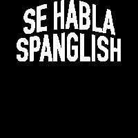 Se Habla Spanglish Hispanic Slang