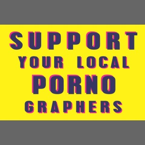 Support Your Local Pornographers