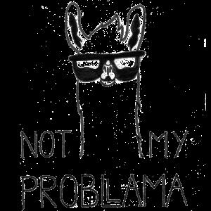 Not my Problama | Funny Lama Design