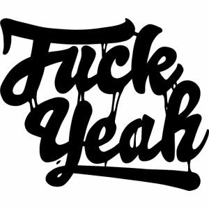 Fuck Yeah