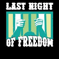 Last night of freedom