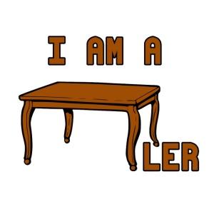 i am a Tischler