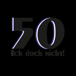 50er Geburtstag - 50 Ich doch nicht!