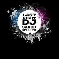 Last night the DJ saved my life Shirt