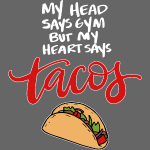 My Heart says Tacos (dark)