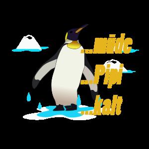 Pinguin...muede pipi kalt