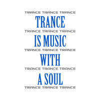 TRANCE IS MUSIC WITH A SOUL Poster