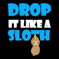 Drop It Like A Sloth, Faultier Geschenk, Faultier Geschenk Kinder Frauen