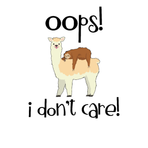 I Don't Care Faultier Llama Liebhaber Sarkasmus