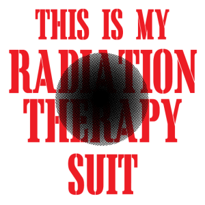 This is my Radiation Therapy Suit