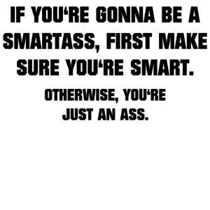 Smartass | funny saying