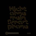 Design Nicht ohne mein Smartphone gold 4x4