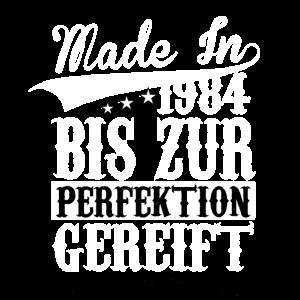 Made in 1984 bis zur perfektion gereift