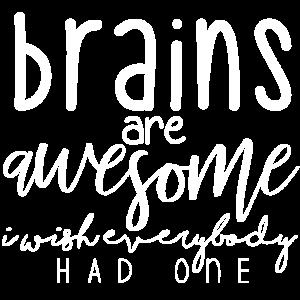 Gehirne sind fantastisch Ich wünschte, jeder hätte