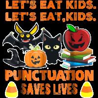 Lassen Sie uns essen Kinder Interpunktion rettet Leben Shirt