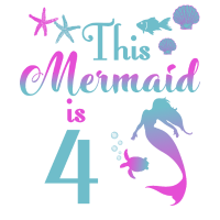 This mermaid is 4 years girl birthday