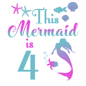 This mermaid is 4 years girl birthday