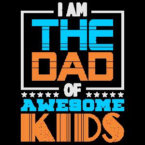 Ich bin der Vater von Awesome Kids