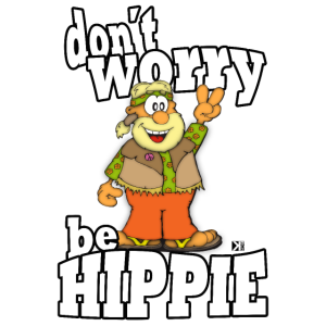 don´t worry be Hippie